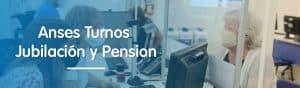 Anses Turnos Jubilación y Pension